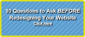 Link to: 10 Questions to Ask Before Redesigning Your Website